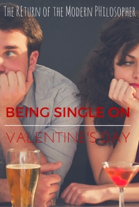 Are You Better Off Being Single On Valentine's Day? | The Return of the Modern Philosopher