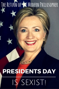 Clinton Slams Presidents Day As Racist | The Return of the Modern Philosopher
