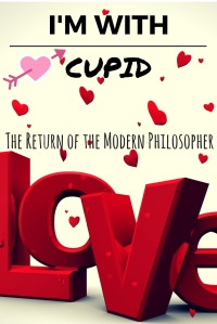 I'm With Cupid | The Return of the Modern Philosopher