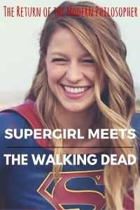 Supergirl and The Walking Dead Crossover Set For May Sweeps   The Return of the Modern Philosopher