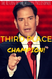Marco Rubio: Third Place Champion! | The Return of the Modern Philosopher