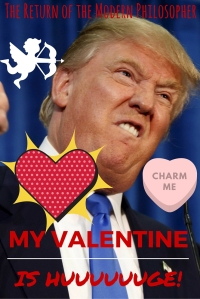 Did Trump Just Give Us An Awesome Valentine? | The Return of the Modern Philosopher