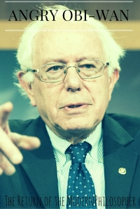 Bernie Sanders is my Angry Obi-Wan | The Return of the Modern Philosopher