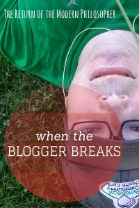 Sometimes, the blogger breaks, and it takes a little time to reboot the system. Life can take its toll, and this model of blogger is definitely not shiny and new...