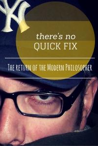 When The Blogger Breaks | The Return of the Modern Philosopher