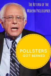 Poll This! Sanders Berns The Pollsters! | The Return of the Modern Philosopher