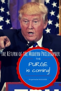 Will President Trump Make The Purge A Reaility? | The Return of the Modern Philosopher