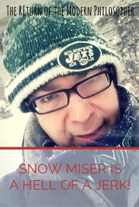 A spring blizzard? Snow Miser is a Hell of a jerk!   The Return of the Modern Philosopher