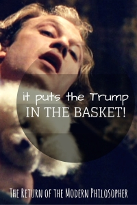 It Puts the Chocolate Trump in the Basket!  Even Buffalo Bill knows how to properly celebrate Easter, Modern Philosophers!