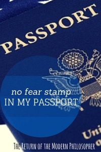 There's No Fear Stamp In My Passport
