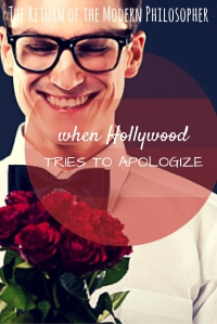 When Hollywood Tries To Apologize | The Return of the Modern Philosopher