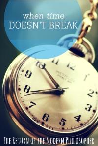 When Time Doesn't Break | The Return of the Modern Philosopher