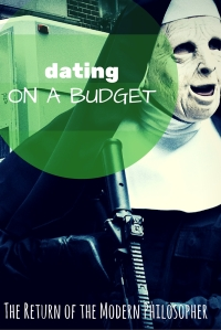 How To Date on a Budget | The Return of the Modern Philosopher