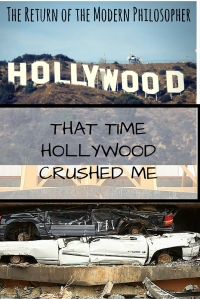 That Time Hollywood Crushed Me