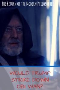 Would Trump Strike Down Obi Wan?