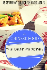 Is Chinese Food the Best Medicine? | The Return of the Modern Philosopher