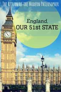 England to Become Our 51 State | The Return of the Modern Philosopher