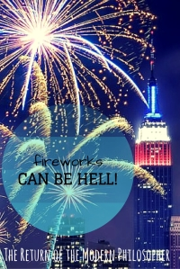 Fireworks Can Be Hell | The Return of the Modern Philosopher