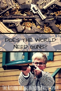 Does the World Needs Guns? | The Return of the Modern Philosopher