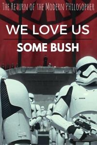 We Love Us Some Bush!