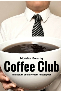 Monday, coffee, work, humor, end of vacation, overtime, Modern Philosopher