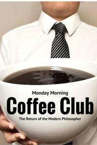 Monday, coffee, work, exhaustion, philosophy, humor, Modern Philosopher