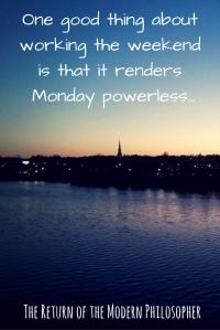 Monday, coffee, work, humor, philosophy, Modern Philosopher
