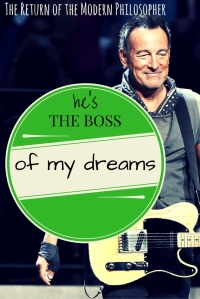 Bruce Springsteen, The Boss, weddings, Italy, dreams, humor, relationships, love, Modern Philosopher