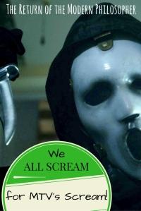 Scream, MTV, horror movies, TV, slasher flicks, humor, movies, Modern Philosopher