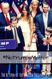 Donald Trump, No Trumps Matter, politics, protest, civil unrest, humor, satire, Modern Philosopher