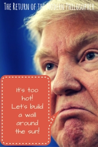 Donald Trump, politics, humor, heat wave, Modern Philosopher