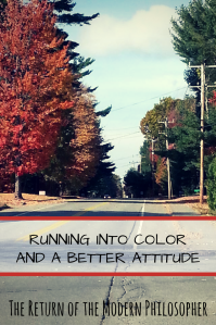health, fitness, running, mental health, color run, attitude, fall foliage, hope, humor, Modern Philosopher