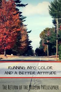health, fitness, running, mental health, color run, attitude, fall foliage, hope, humor, Modern Philosopher