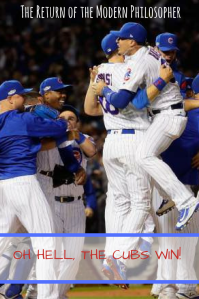 Chicago Cubs, Cubs win, World Series, National League Pennant, baseball, writing, short story, The Devil, hell, Modern Philosopher