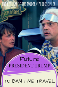 time travel, Back to the Future, Donald Trump, politics, humor, flash fiction, Modern Philosopher