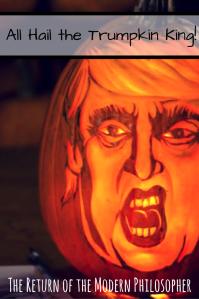 Donald Trump, Halloween, jack o' lanterns, Trumpkins, humor, satire, politics, Maine, humor, Modern Philosopher