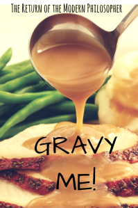 Thanksgiving, gravy, turkey, food, poetry, humor, Modern Philosopher