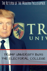 Donald Trump, Electoral College, Trump University, Election Day, politics, business, humor, satire, Modern Philosopher