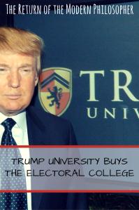 Donald Trump, Electoral College, Trump University, Election Day, politics, business, humor, satire, Modern Philosopher