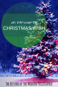 Christmas, Christmas morning, Merry Christmas, Christmas wish, introverts, alone at Christmas, philosophy, humor, Modern Philosopher