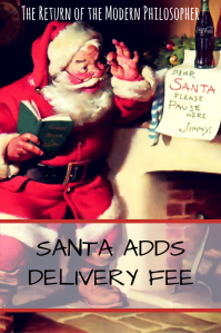 Christmas Eve, Christmas, Santa Claus, delivery fees, finances, humor, satire, Modern Philosopher