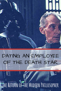 Finding a date for Valentine's day, Star Wars, the Death Star, dating tips, life hack, relationships, humor, Modern Philosopher