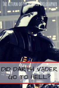 Did Darth Vader go to Hell when he died, Star Wars, Darth Vader, short story, flash fiction, The Devil, humor, writing, Modern Philosopher
