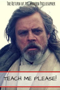 Star Wars: The Last Jedi, Luke Skywalker, Rey, Jedi, The Force, Modern Philosopher