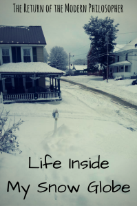 life, philosophy, humor, snow globes, Maine, winter, Modern Philosopher