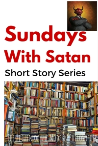 Sundays With Satan Short Story Series, The Devil, President Trump, evil, humor, Modern Philosopher