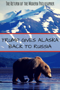 Trump gives Alaska back to Russia, Donald Trump, Vladimir Putin, Russia, Alaska, politics, Trump's inauguration, satire, humor, Modern Philosopher