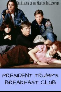 The Breakfast Club, Nuns, President Trump, Steve Bannon, Sean Spicer, Michael Flynn, Betsy DeVos, Kellyanne Conway, politics, satire, humor, Modern Philosopher