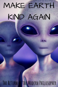 Alien visitors, UFOs, intergalactic relations, President Trump, politics, science fiction, humor, Modern Philosopher