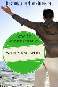 dating tips, life hacks, surviving date night when you're single, humor, Modern Philosopher